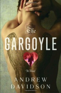 Book cover for THE GARGOYLE by Andrew Davidson